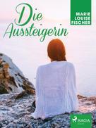 Marie Louise Fischer: Die Aussteigerin ★★★