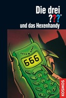 André Minninger: Die drei ???, und das Hexenhandy (drei Fragezeichen)