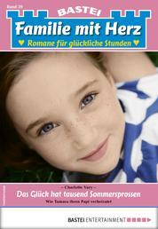 Familie mit Herz 39 - Familienroman - Das Glück hat tausend Sommersprossen