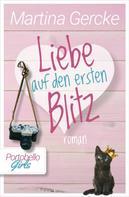 Martina Gercke: Liebe auf den ersten Blitz: Portobello Girls ★★