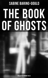 The Book of Ghosts (Collected Horror Tales)