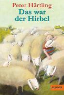 Peter Härtling: Das war der Hirbel ★★★★