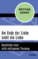 Bettina Arndt: Am Ende der Liebe steht die Liebe ★★★★