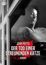 DER TOD EINER STREUNENDEN KATZE - Der Krimi-Klassiker!