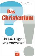 Christoph Störmer: Das Christentum in 100 Fragen und Antworten ★★★