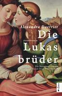 Alexandra Doerrier: Die Lukasbrüder. Die Nazarener und die Kunst ihrer Freundschaft