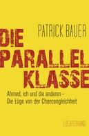 Patrick Bauer: Die Parallelklasse ★★★★