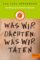 Lea-Lina Oppermann: Kurzfassung in Einfacher Sprache. Was wir dachten, was wir taten ★★★★★