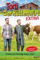 Friederike von Buchner: Toni der Hüttenwirt Extra 17 – Heimatroman