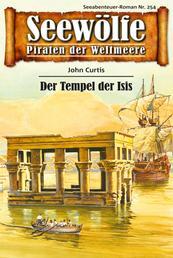 Seewölfe - Piraten der Weltmeere 254 - Der Tempel der Isis