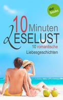 Barbara Gothe: 10 Minuten Leselust - Band 1: 10 romantische Liebesgeschichten ★★★★