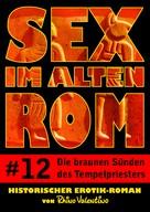 Rhino Valentino: Sex im alten Rom 12 - Die braunen Sünden des Tempelpriesters ★★★
