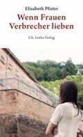 Elisabeth Pfister: Wenn Frauen Verbrecher lieben ★★★★