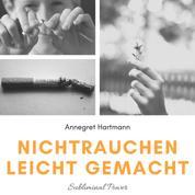 Nichtrauchen leicht gemacht (Subliminal Power), Vol. 3