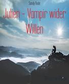 Sandy Rode: Julien - Vampir wider Willen ★★★★★