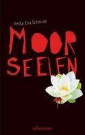 Heike Eva Schmidt: Moorseelen ★★★★★