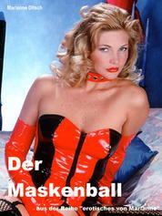 """Der Maskenball - aus der Reihe """"erotisches von Marianne"""""""
