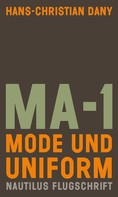 Hans-Christian Dany: MA-1. Mode und Uniform