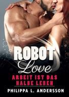 Philippa L. Andersson: ROBOT LOVE - Arbeit ist das halbe Leben ★★★★