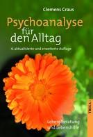 Clemens Craus: Psychoanalyse für den Alltag