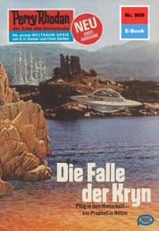 "Perry Rhodan 909: Die Falle der Kryn - Perry Rhodan-Zyklus ""Die kosmischen Burgen"""