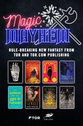 Magic & Mayhem Sampler - Rule-breaking new fantasy from Tor and Tor.com Publishing
