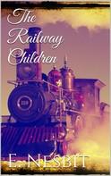 E. Nesbit: The Railway Children