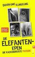Quark-Uwe Klingeling: Die Elefanten-Epen ★★