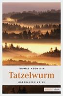 Thomas Neumeier: Tatzelwurm ★★★★
