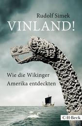 Vinland! - Wie die Wikinger Amerika entdeckten