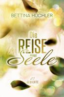 Bettina Huchler: Die Reise einer Seele