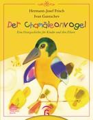 Hermann-Josef Frisch: Der Chamäleonvogel ★★★