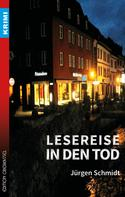 Jürgen Schmidt: Lesereise in den Tod