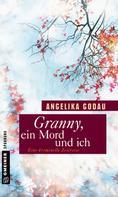 Angelika Godau: Granny, ein Mord und ich ★★★★