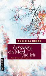 Granny, ein Mord und ich - Kriminalroman