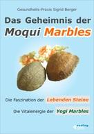 Berger: Das Geheimnis der Moqui Marbles. Die Faszination der Lebenden Steine. ★★★★