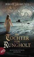 Birgit Jasmund: Die Tochter von Rungholt ★★★★