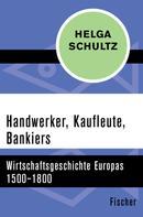Helga Schultz: Handwerker, Kaufleute, Bankiers