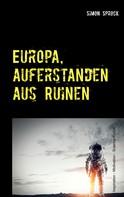Simon Sprock: Europa, auferstanden aus Ruinen