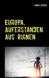 Europa, auferstanden aus Ruinen - Eine intergalaktische Entdecker-Romanze