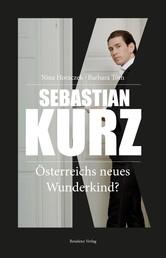 Sebastian Kurz - Österrreichs neues Wunderkind?