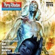 """Perry Rhodan 2773: Der Kristalline Richter - Perry Rhodan-Zyklus """"Das Atopische Tribunal"""""""