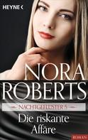 Nora Roberts: Nachtgeflüster 5. Die riskante Affäre ★★★★★