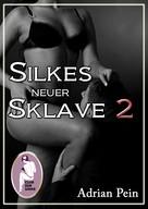 Adrian Pein: Silkes neuer Sklave 2 ★★★