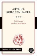 Arthur Schopenhauer: Aphorismen zur Lebensweisheit ★★★★★
