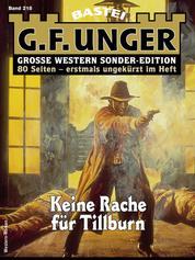 G. F. Unger Sonder-Edition 218 - Western - Keine Rache für Tillburn