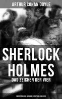 Arthur Conan Doyle: Sherlock Holmes: Das Zeichen der Vier (Zweisprachige Ausgabe: Deutsch-Englisch)