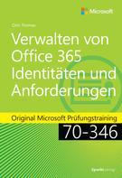 Orin Thomas: Verwalten von Office 365-Identitäten und -Anforderungen