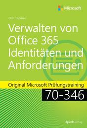 Verwalten von Office 365-Identitäten und -Anforderungen - Original Microsoft Prüfungstraining 70-346