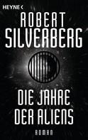 Robert Silverberg: Die Jahre der Aliens ★★★